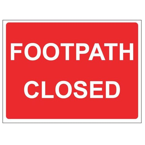 FOOTPATH CLOSED Warning Sign