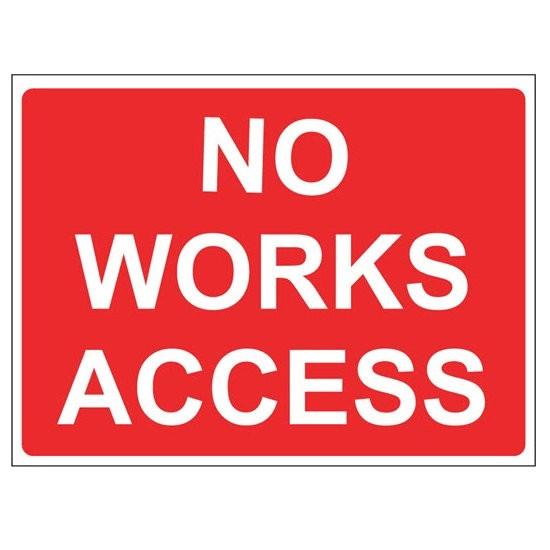 NO WORKS ACCESS Warning Sign