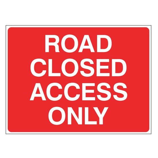 ROAD CLOSED ACCESS Warning Sign