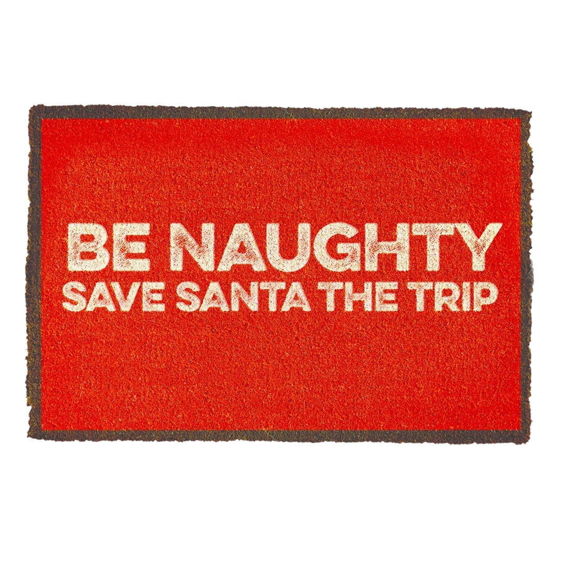 Festive Red BE NAUGHTY SAVE SANTA THE TRIP Christmas Doormat