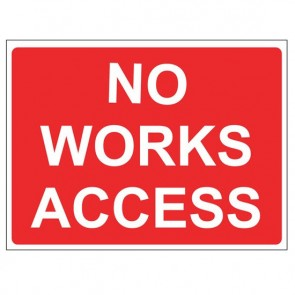 NO WORKS ACCESS Warning Sign