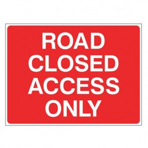 ROAD CLOSED ACCESS Warning Sign